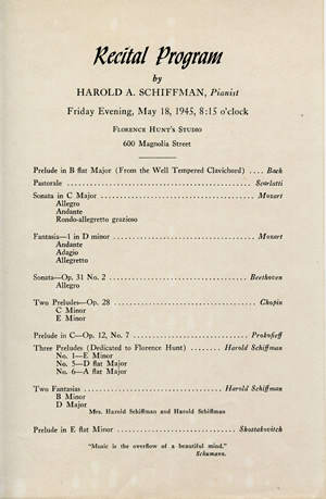 "Photo of Harold Schiffman's 1945 High School Senior Recital program, Greensboro,  NC, included several of his own compositions:  Three (of Six) Preludes (Dedicated to Florence Hunt) and Two Fantasias. Note: The location of the scores of the Two Fantasias remains unknown, if the scores still exist.  The scores of the Six Preludes (""Opus 10"") (1944), however, have been found. (Studio of Miss Florence Hunt), Greensboro, North Carolina (18 May 1945)"