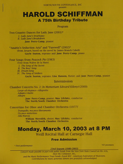 The program for the all-Schiffman concert in Weill Hall of Carnegie Hall, celebrating the 75th birth year of the composer, and offering world premières of Anaïtis´s arias (2002), Two Country Dances for Lady Jane, for Piano (2001)