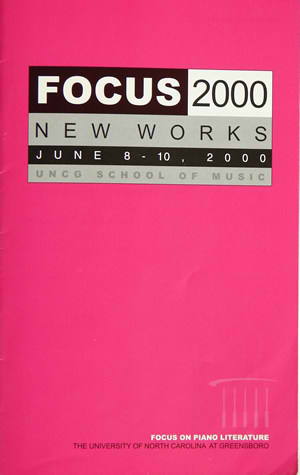 "Photo of the the 2000 Focus on Piano Literature booklet, at the University of North Carolina at Greensboro, featured new works each commissioned by a member of UNCG's piano faculty. The entire faculty asked Harold for a ""grand finale,"" and he provided them Extravaganza --for 12 hands, 6 pianists, and 3 pianos. (8-10 June 2000) Photograph courtesy of UNCG School of Music"